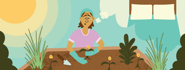a woman working hard in her garden while thinking about her bed and how well she will sleep that night